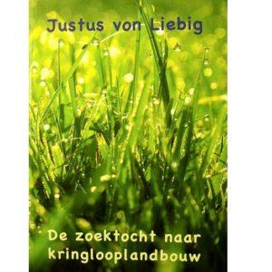 Justus_von_Liebi de zoektocht naar kringlooplandbouw